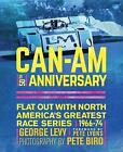 Can-Am 50th Anniversary: Flat Out with North America's Greatest Race Series 1966-74 by George Levy (Hardback, 2016)