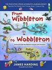 From Wibbleton to Wobbleton: Adventures with the Elements of Music & Movement by James Harding (Paperback, 2014)