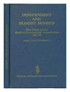 Indépendante Et Bloody-Minded: The Story Of The Medical Journalists'