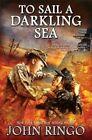 To Sail a Darkling Sea by John Ringo (Book, 2014)