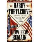 How Few Remain by Harry Turtledove (Paperback, 1998)