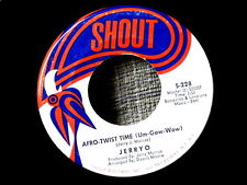JERRYO~AFRO TWIST TIME~VG++~SHOUT~DANCE WHAT CHA WANNA~~ NORTHERN SOUL 45