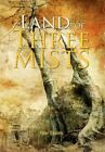 Land of Three Mists 9781456892067 by Peter Daniels Hardcover