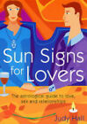Sun Signs for Lovers: The Astrological Guide to Love, Sex and Relationships by Judy H. Hall (Paperback, 2004)