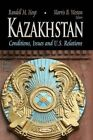 Kazakhstan: Conditions, Issues & U.S. Relations by Nova Science Publishers Inc (Paperback, 2013)