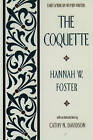The Coquette by Hannah Webster Foster (Paperback, 1987)