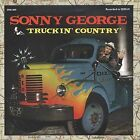 Truckin' Country by Sonny George (CD, Dec-1998, Spinout Records)
