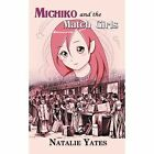 Michiko and the Match Girls by Natalie Yates (Paperback, 2013)