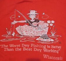 Vtg 80s The Worst Day Fishing Is Better Than the Best Working Shirt Large Red WI