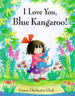 I Love You, Blue Kangaroo! by Emma Chichester Clark (Hardback, 1998)