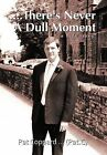 ..There's Never A Dull Moment: A Life Story by Pat Coppard ... (Pat.C) (Hardback, 2013)