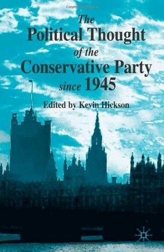Very Good, The Political Thought of the Conservative Party Since 1945, , Book