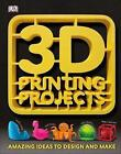 3D Printing Projects by DK (Hardback, 2017)