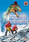 The Search for Antarctic Dinosaurs by Sally M. Walker (Paperback, 2008)