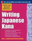 Practice Makes Perfect Writing Japanese Kana von Rita Lampkin (2014, Taschenbuch)