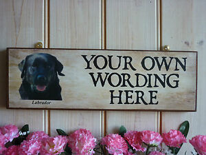 HANDMADE-WEATHERPROOF-DOG-SIGN-BLACK-LABRADOR-YOUR-OWN-NAME-OWN-WORDING-PLAQUE