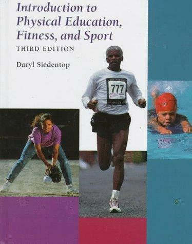 Introduction to Physical Education, Fitness, and Sport by Daryl Siedentop (1997,