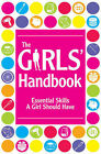 The Girls' Handbook: Essential Skills a Girl Should Have by Alexandra Johnson (Hardback, 2011)