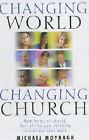 Changing World, Changing Church by Michael Moynagh (Big book, 2001)