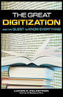 The Great Digitization and the Future of Knowledge by Lucien Polastron (Paperback, 2009)