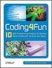 Coding4Fun: 10 .NET Programming Projects for Wiimote, YouTube, World of Warcraft, and More by Brian Peek, Dan Fernandez (Paperback, 2008)