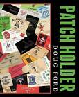Patch Holder by Doug Ford (Paperback / softback, 2011)