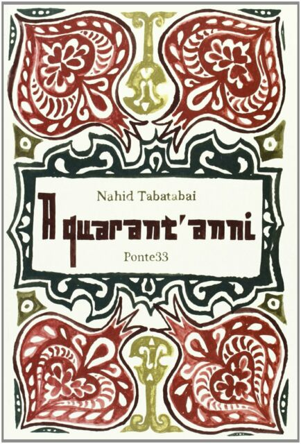 Nahid Tabatabai - A quarant'anni (prima edizione, 2011)