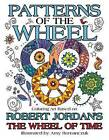 Patterns of the Wheel: Coloring Art Based on Robert Jordan's the Wheel of Time by Professor of Theatre Studies and Head of the School of Theatre Studies Robert Jordan, Amy Romanczuk (Paperback / softback, 2016)