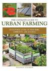 The Ultimate Guide to Urban Farming: Sustainable Living in Your Home, Community, and Business by Nicole Faires (Paperback, 2016)
