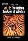 Vol. 3: The Golden Sunrays of Wisdom by Sergio J L H Sanders (Hardback, 2012)