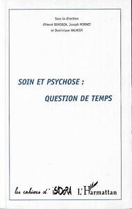 Soin et psychose : question de temps de Hervé Bokobza et Joseph Mornet et ...