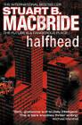 Halfhead by Stuart B. MacBride (Paperback, 2010)