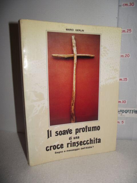 LIBRO Mario Gerlin IL SOAVE PROFUMO di una CROCE RINSECCHITA 1^ed.1991 +Santino☺