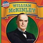 William McKinley: The 25th President by Diane Bailey (Hardback, 2016)