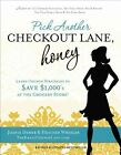 Pick Another Checkout Lane Honey Learn Coupon Strategies to Save 1000 S at The