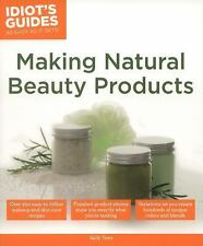 Making Natural Beauty Products - Idiot's Guides by Sally W. Trew (2013,...