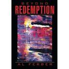 Beyond Redemption by Al Ferber (Paperback / softback, 2014)