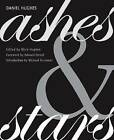 Ashes and Stars by Daniel Hughes (Paperback, 2006)