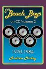 The Beach Boys On CD Volume 2: 1970 - 1984 by Andrew Hickey (Paperback, 2013)