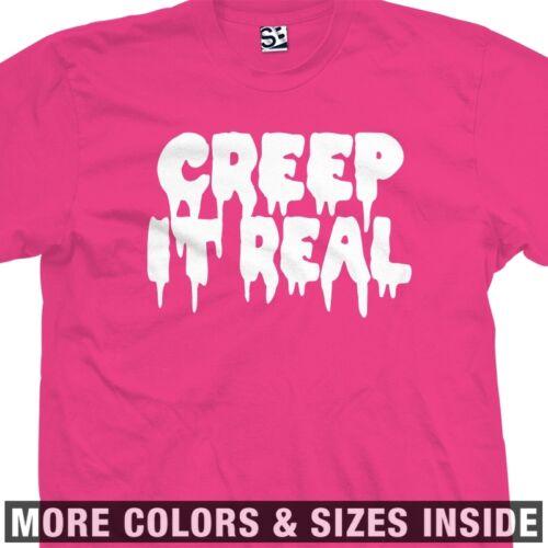 Creep It Real T-Shirt Vampire Blood Zombie Freak Creepy All Sizes /& Colors