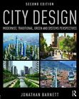 City Design: Modernist, Traditional, Green and Systems Perspectives by Jonathan Barnett (Paperback, 2016)