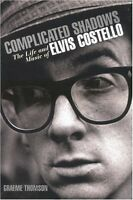 Complicated Shadows - The Life & Music Of Elvis Costello - Hc W/dj 1st Print