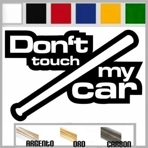 adesivo sticker DON/'T TOUCH MY CAR tuning funny prespaziato,auto