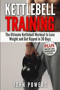 Kettlebell Training: The Ultimate Kettlebell Workout to Lose Weight and Get: New