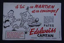 BUVARD pates EDELWEISS Capitan Thonon martien martian Marsmensch Löscher blotter