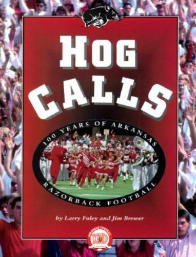 Hog Calls: 100 Years of Arkansas Razorback Football, Foley, Larry, Good Book