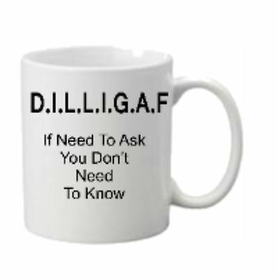 Funny  Gift Mug DILLIGAF