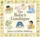 The Baby's Catalogue by Janet Ahlberg, Allan Ahlberg (Paperback, 2013)