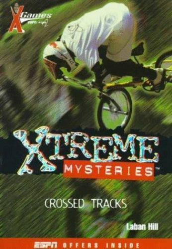 Crossed Tracks [X Games Xtreme Mysteries [2]] [ Hill, Laban ] Used - Good
