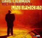 Unspoken [Digipak] by David Liebman/Richie Beirach (CD, Nov-2011, Outnote Records)